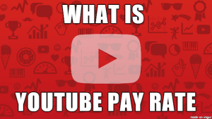 YouTube Pay Rate Per View and what is YouTube Pay Rate 2016