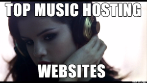 Top 10 Music Hosting Websites of 2016