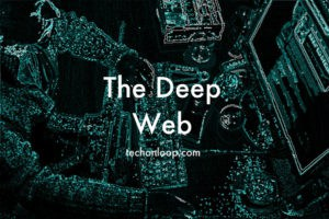 What is the Deep Web, How to access the Deep Web