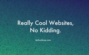 Top 10 Cool Websites which are Addictive and Interesting