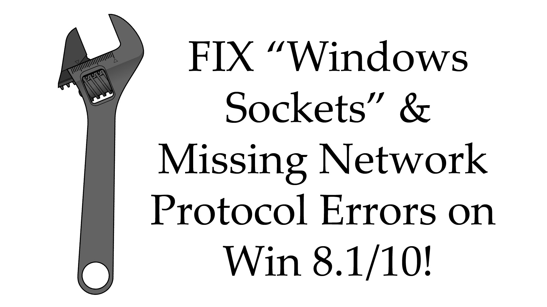Windows sockets registry entries required for network connectivity are missing FIX