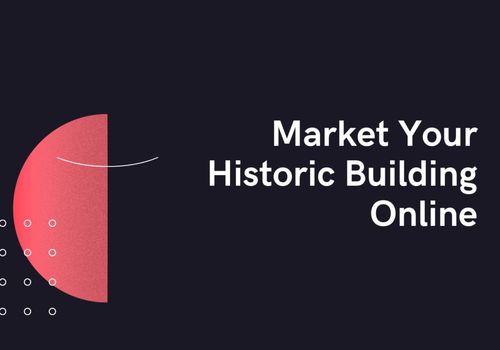 Market Your Historic Building Online