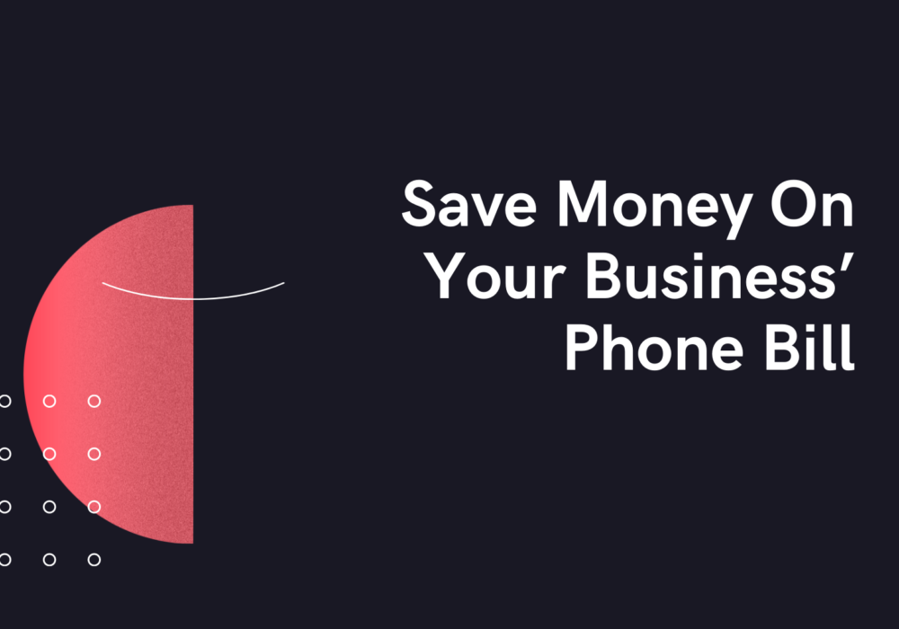Save Money On Your Business' Phone Bill