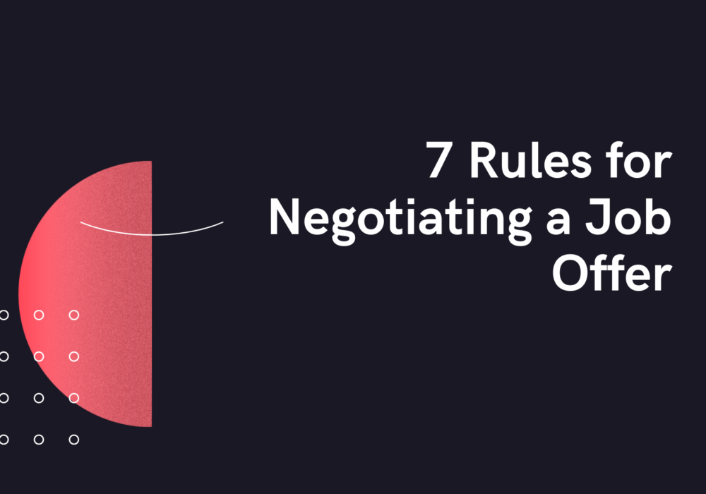 7 Rules for Negotiating a Job Offer