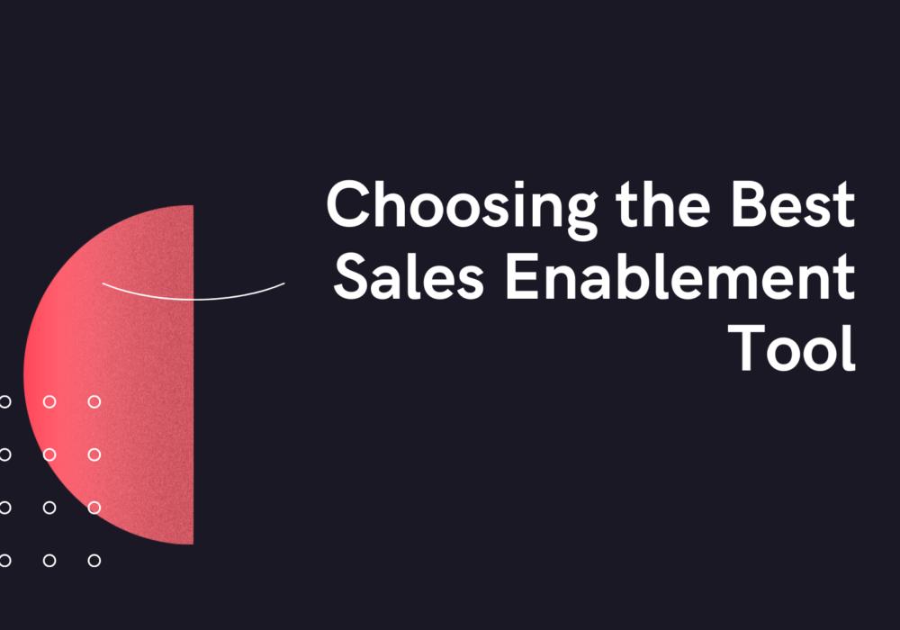 Choosing the Best Sales Enablement Tool