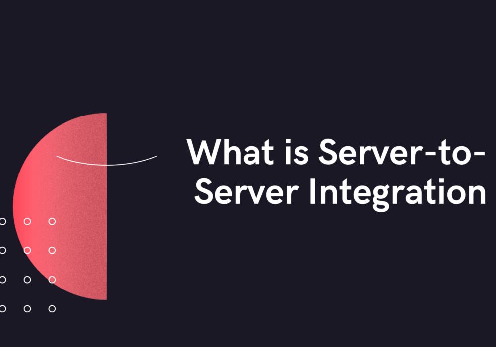 Server-to-Server Integration
